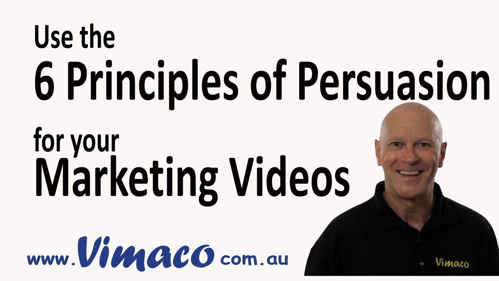 How to apply the 6 Principles of Persuasion in your Video Marketing Strategy